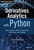 Derivatives Analytics with Python: Data Analysis, Models, Simulation, Calibration and Hedging (Wiley Finance Series)