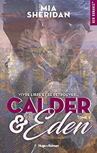 Calder and Eden - tome 2 par Mia Sheridan
