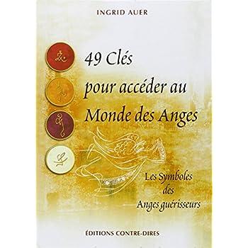 49 Clés pour accéder au Monde des Anges : Symboles des anges guérisseurs