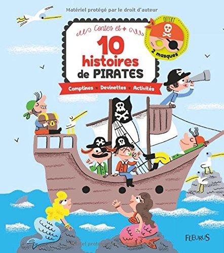 10 histoires de pirates : Comptines, devinettes, activités par Collectif