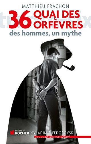 36, quai des Orfèvres: Des hommes, un m...