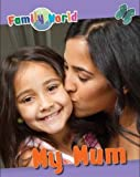 My Mum (Family World) by Caryn Jenner (2013-04-25)
