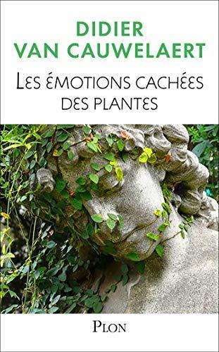 Les émotions cachées des plantes par Didier VAN CAUWELAERT