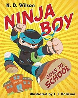 Ninja Boy Goes to School (English Edition) eBook: N. D. ...