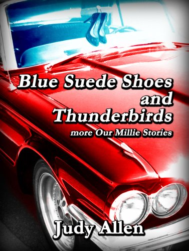 Blue Suede Shoes and the Thunderbirds –  more Our Millie Stories