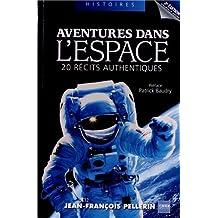 Aventures dans l'espace: 20 récits authentiques.