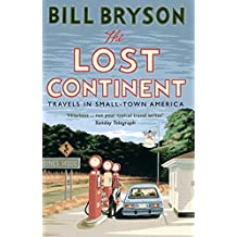 The Lost Continent: Travels in Small-Town America (Bryson, Band 12)