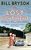 'The Lost Continent: Travels in Small-Town America (Bryson, Band 12)' von Bill Bryson