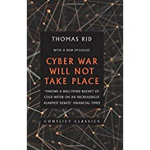 Cyber War Will Not Take Place (Conflict Classics)