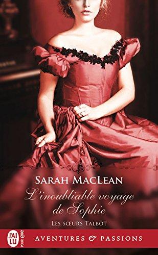 Les sœurs Talbot (Tome 1) - L'inoubliable voyage de Sophie par Sarah MacLean