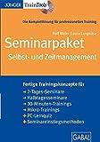 Seminarpaket Selbst- und Zeitmanagement, CD-ROM Fertige Trainingskonzepte für 2-Tages-Seminar, Halbtagesseminare, 30-Mi