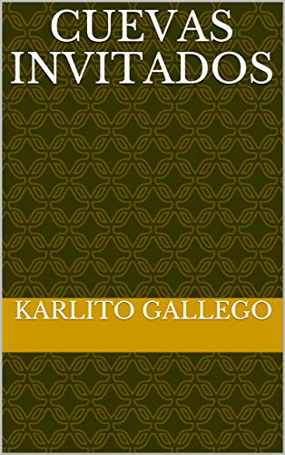 Cuevas invitados eBook: Karlito Gallego, Karlito Gallego: Amazon ...