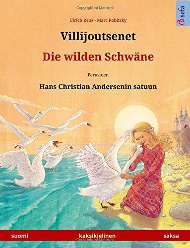 villijoutsenet-die-wilden-schwane-kaksikielinen-lastenkirja-perustuen-hans-christian-andersenin-satu