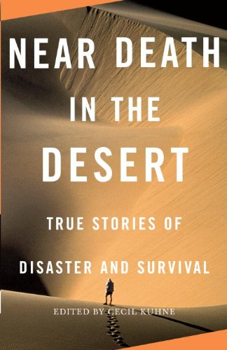 near-death-in-the-desert-true-stories-of-disaster-and-survival-vintage-departures