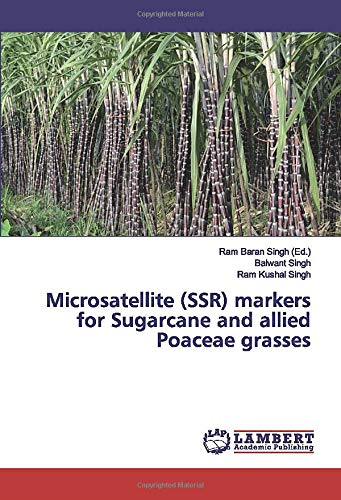Microsatellite (SSR) markers for Sugarcane and allied Poaceae grasses