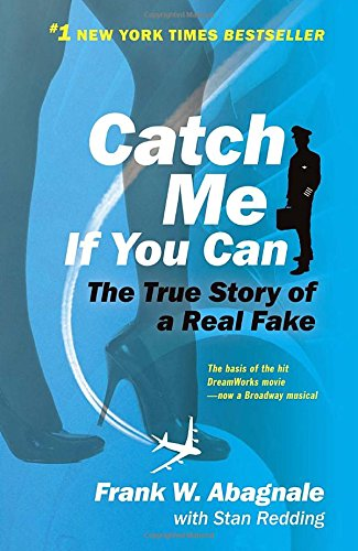 Read Pdf Catch Me If You Can The Amazing True Story Of The Most