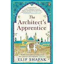 The Architect's Apprentice by Elif Shafak (2015-04-23)