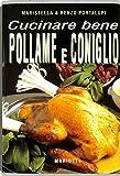 Cucinare bene pollame e coniglio