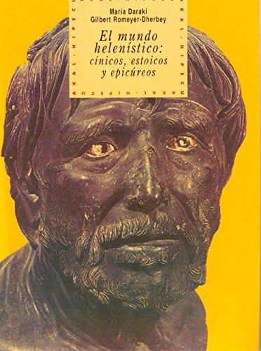 Mundo Helenistico, El: Cinicos, Estoicos y Epic por Maria Daraki