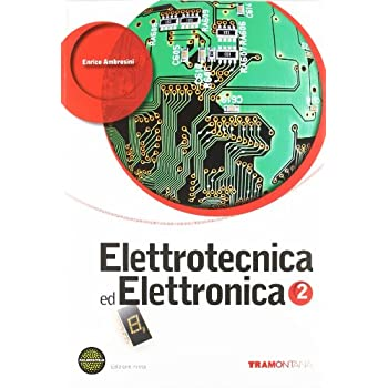 Elettrotecnica Ed Elettronica. Per Le Scuole Superiori. Con Espansione Online: 2
