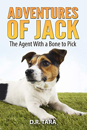 Adventures of Jack: The Agent With a Bone to Pick (Jack Russell Kids Adventure Series Book 1, Band 1)