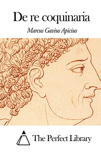 De re coquinaria (Perfect Library) por Marcus Gavius Apicius