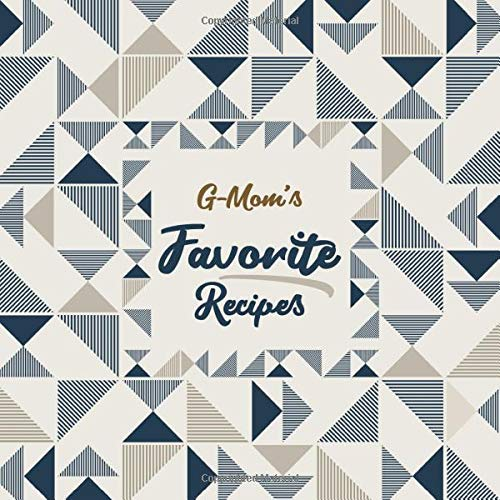 82446e6129618 G-Mom's Favorite Recipes: Blank Cookbook - Make Her Smile With This Stylish  Personalized Empty Recipe Book With 120 Recipe Pages - G-Mom Gift for ...