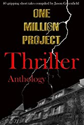 One Million Project Thriller Anthology: 40 gripping short tales compiled by Jason Greenfield: Volume 2