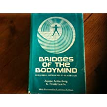 Bridges of the bodymind: Behavioral approaches to health care