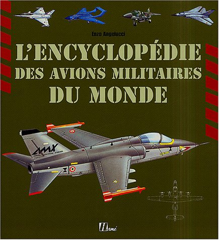 L'encyclopédie des avions militaires du monde par Enzo Angelucci