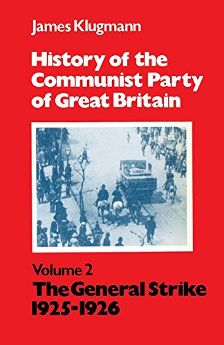 History of the Communist Party of Great Britain Vol 2 1925-26: The General Strike, 1925-27 Vol 2 por James Klugmann