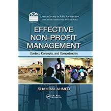 Effective Non-Profit Management: Context, Concepts, and Competencies (ASPA Series in Public Administration and Public Policy)