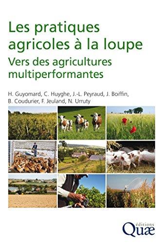 Les pratiques agricoles à la loupe: Vers des agricultures multiperformantes par Bernard Coudurier