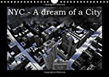 NYC - A dream of a city / UK-Version 2016: A serial of pictures about New-York-City, in which black-and-white-pictures are combined with ... building dreamful artworks. (Calvendo Places)