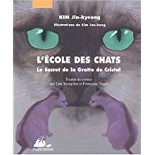 L'Ecole des Chats, Tome 1 : Le Secret de la Grotte de Cristal