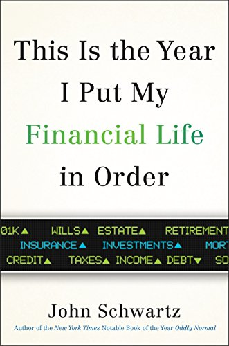 This Is the Year I Put My Financial Life in Order por John Schwartz
