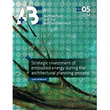 Strategic investment of embodied energy during the architectural planning proces (A+BE | Architecture and the Built Environment)