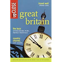 Fodor's upCLOSE Great Britain, 2nd Edition: The Guide that Gets You to the Heart and Soul of Great Britain