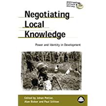 Negotiating Local Knowledge: Power and Identity in Development