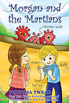 Morgan and the Martians: A funny play for kids by [Twead, Victoria]