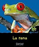 La rana (¿Quién eres? Animales)