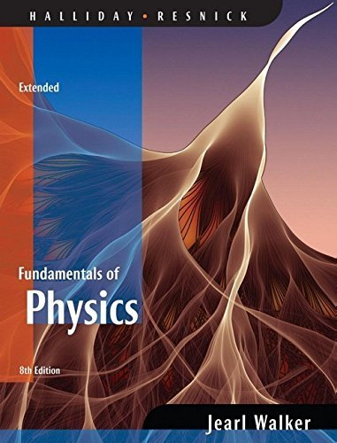 Fundamentals of Physics Extended 8th edition by Halliday, David, Resnick, Robert, Walker, Jearl (2007) Hardcover