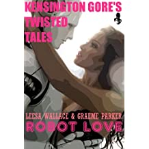 Kensington Gore's Twisted Tales - Robot Love