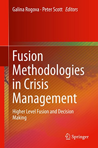 Fusion Methodologies in Crisis Management: Higher Level Fusion and Decision Making (English Edition)
