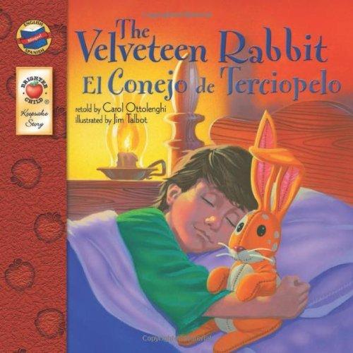 The Velveteen Rabbit/El Conejo de Terciopelo (English-Spanish Brighter Child Keepsake Stories) by Jim Talbot (Illustrator), Carol Ottolenghi (Narrator) (29-May-2009) Paperback