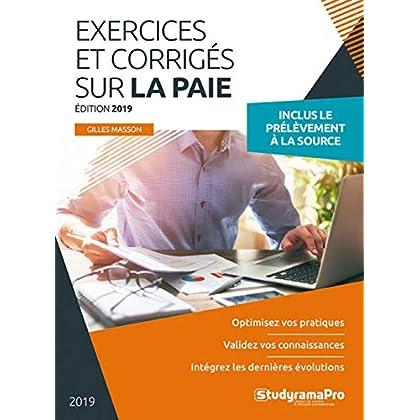 Exercices et corrigés sur la paie - Edition 2019