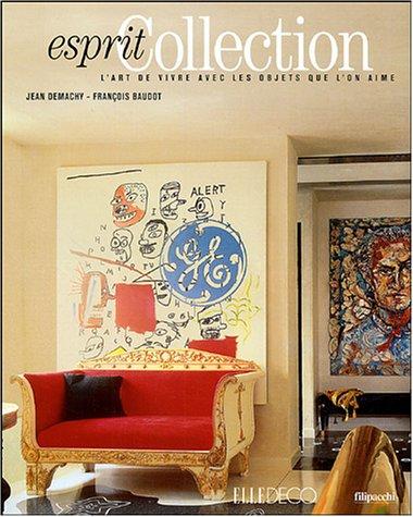 Esprit collection : L'art de vivre avec les objets que l'on aime