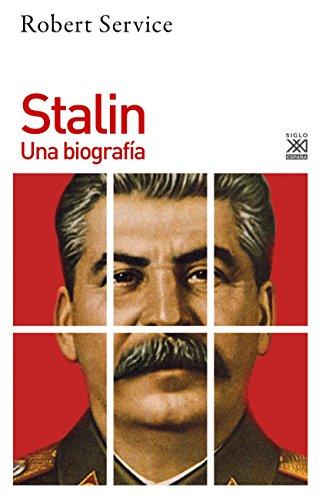 Stalin. Una biografía (Siglo XXI de España General)