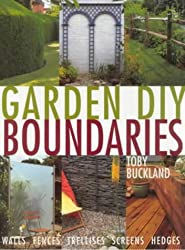 Boundaries: Walls, Fences, Trellises, Screens, Hedges (Garden DIY)