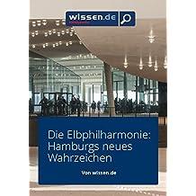 wissen.de-eMagazine: DIE ELBPHILHARMONIE (wissen.de-eMagazine 2017 3)